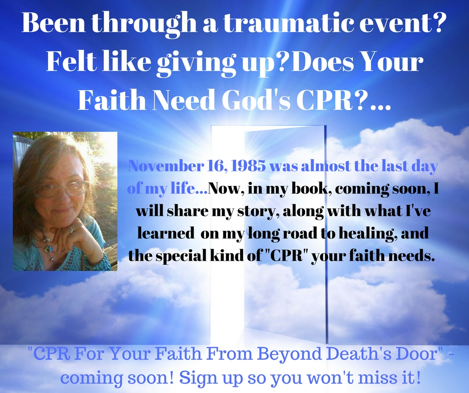 """Overcoming  Traumatic Events: """"CPR For Your Faith From Beyond Death's Door"""", Coming Soon! Subscribe and Don't MissOut!"""
